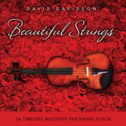 Beautiful Strings - 24 Timeless Melodies Featuring Violin - David Davidson & Russell Davis - David Davidson & Russell Davis