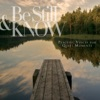 Be Still & Know: Peaceful Voices for Quiet Moments