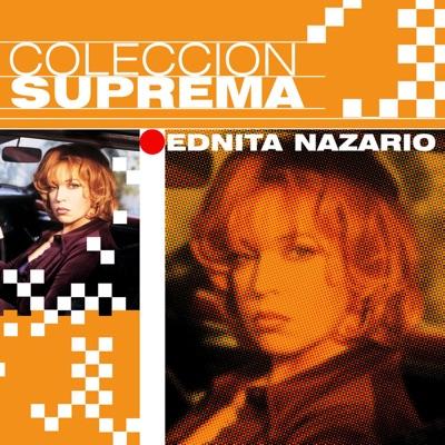 Coleccion Suprema: Ednita Nazario - Ednita Nazario
