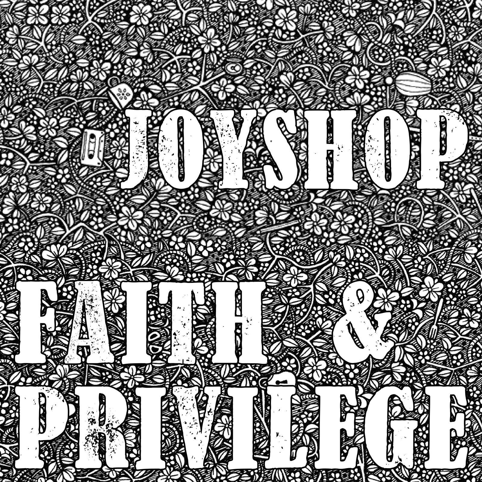 Faith & Privilege