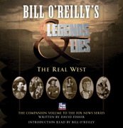 Download Bill O'Reilly's Legends and Lies: The Real West (Unabridged) Audio Book