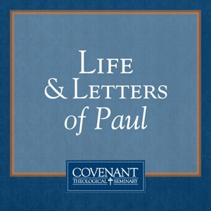 Life & Letters of Paul - Audio Lectures