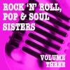 Rock 'n' Roll, Pop & Soul Sisters, Vol. 3