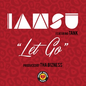 Let Go (feat. Tank) - Single Mp3 Download