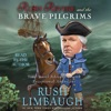 Rush Revere and the Brave Pilgrims: Time-Travel Adventures with Exceptional Americans (Unabridged) AudioBook Download