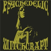 Psychedelic Witchcraft - Slave of Grief