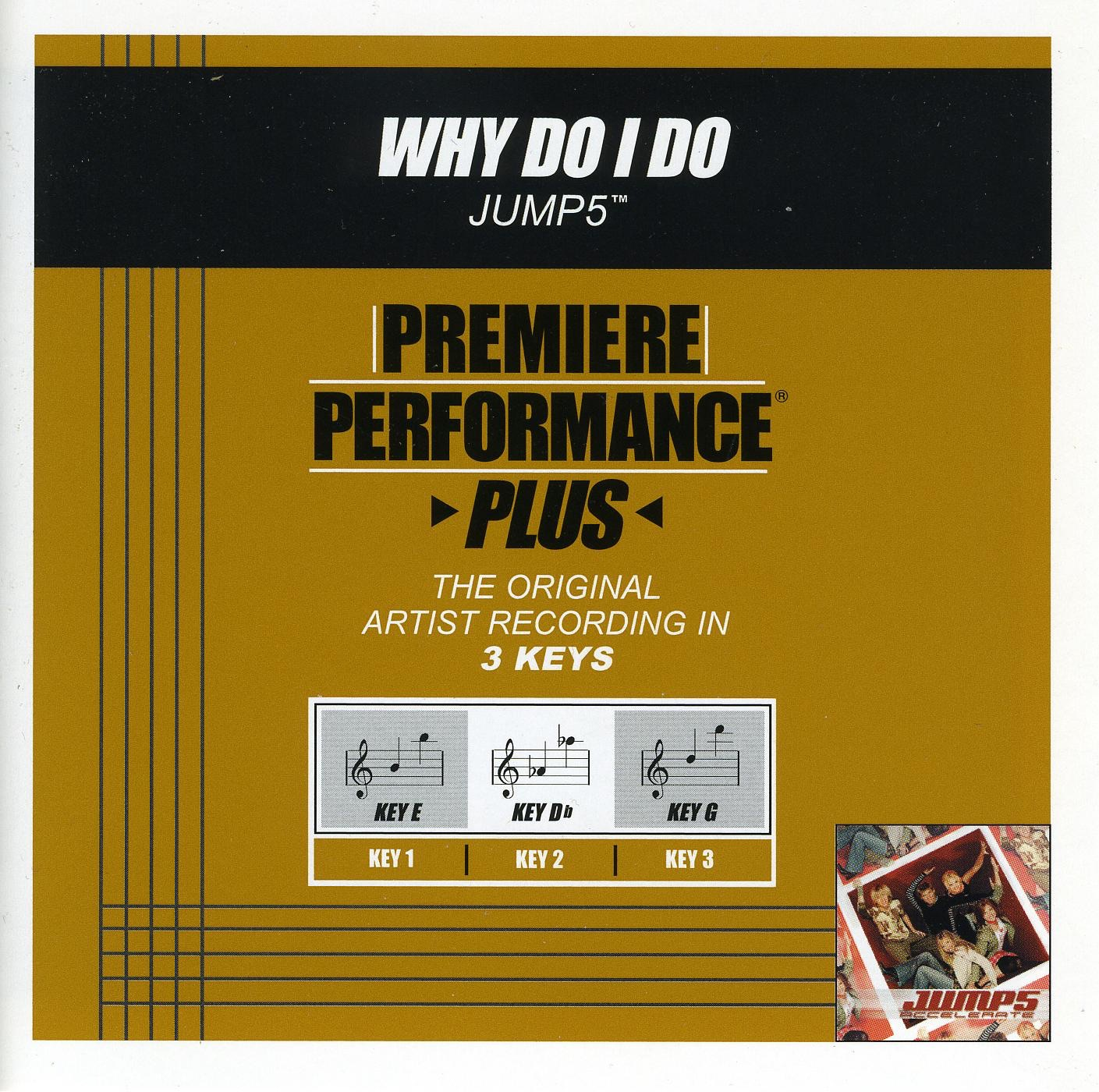 Premiere Performance Plus: Why Do I Do - EP