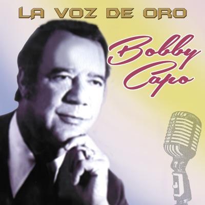Bobby Capo la Voz de Oro - Bobby Capó
