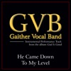 He Came Down to My Level (Performance Tracks) - EP, Gaither Vocal Band