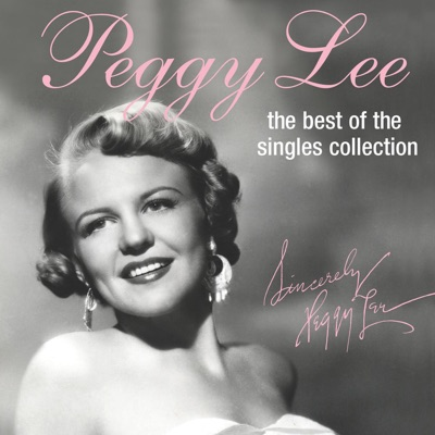 Best of the Peggy Lee Singles Collection - Peggy Lee