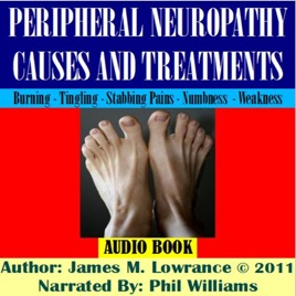 Peripheral Neuropathy Causes and Treatments: Conditions of Nerve Pain and  Dysfunction (Unabridged)