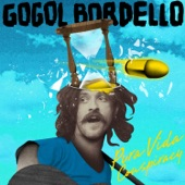 Gogol Bordello - The Other Side of Rainbow