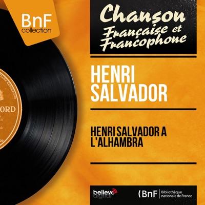 Henri Salvador à l'Alhambra (Live, mono version) - Henri Salvador