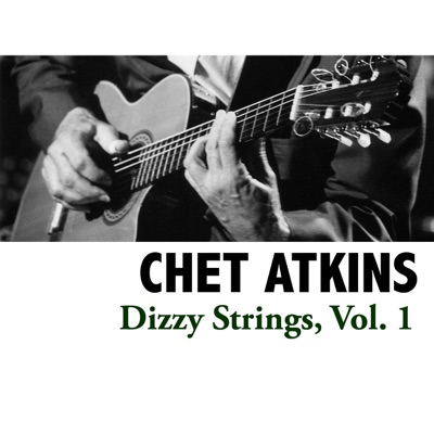 Dizzy Strings, Vol. 1 - Chet Atkins