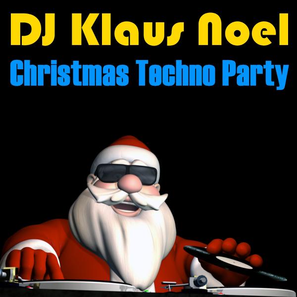 Joyeux Noel Techno.Les Plus Beaux Classiques De Noel En Version Techno 12 Dance Christmas Anthems Par Dj Klaus Noel