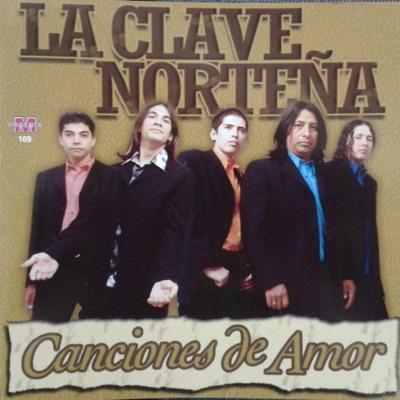 Canciones de Amor - La Clave Norteña