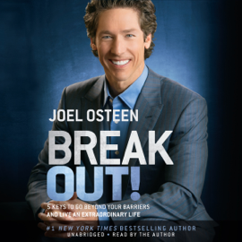 Break Out!: 5 Keys to Go Beyond Your Barriers and Live an Extraordinary Life (Unabridged) audiobook