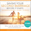 Saving Your Second Marriage Before It Starts: Nine Questions to Ask Before and After You Remarry (Unabridged)
