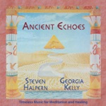 Steven Halpern & Georgia Kelly - Ancient Echoes