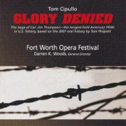 Tom Cipullo: Glory Denied - Fort Worth Opera Festival - Fort Worth Opera Festival