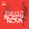 Far Out Bossa Nova - Various Artists