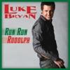 Run Run Rudolph - Single, Luke Bryan