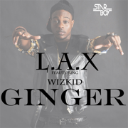 Ginger (feat. Wizkid) - L.A.X