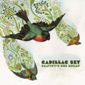 Cadillac Sky - Goodbye Story