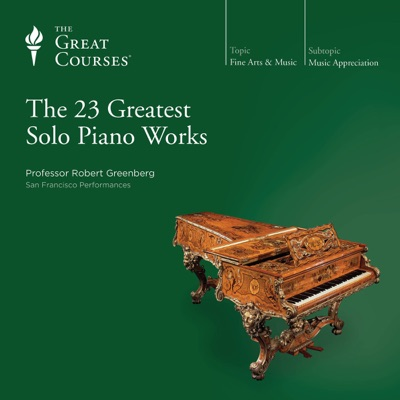 The 23 Greatest Solo Piano Works (Unabridged)
