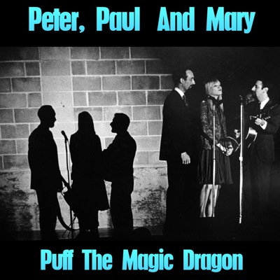 Puff the Magic Dragon - Single - Peter Paul and Mary