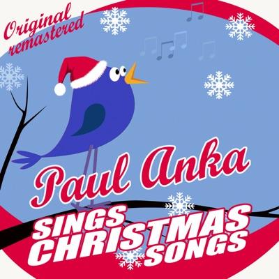 Paul Anka Sings Christmas Songs - Paul Anka