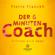 Pierre Franckh - Der 6-Minuten-Coach: Erfinde dich neu!