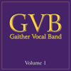 Gaither Vocal Band, Vol. 1 - Gaither Vocal Band
