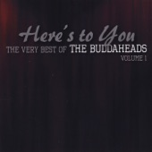 The Buddaheads - Wish I Had Everything I Want