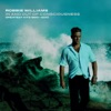 In and Out of Consciousness - Greatest Hits 1990-2010 (Bonus Track Version), Robbie Williams