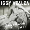 Change Your Life (Remixes) [feat. T.I.] - Single, Iggy Azalea