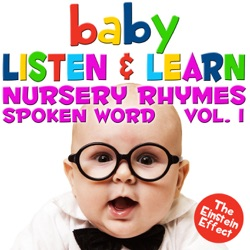 Baby Listen & Learn - The Einstein Effect - Nursery Rhymes Spoken Word, Vol. 1 - The London Music Box Orchestra Album Cover