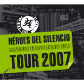 Héroes del Silencio - Tour 2007