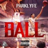 Ball (feat. Napoleon) - Single, Parklyfe