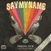 Say My Name (feat. Benjamin Joseph) [Remixes, Pt. 1] - EP, Peking Duk
