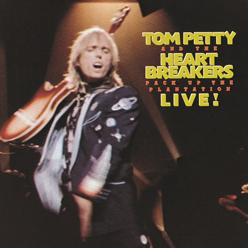 Tom Petty & The Heartbreakers - Pack Up the Plantation: Live!