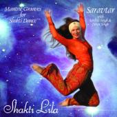 Saravtar Kaur Olivier - Shakti Lila - Saravtar (Mantric Grooves for Shakti Dance)