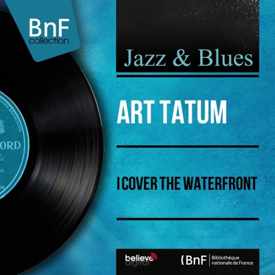 I Cover the Waterfront (Stereo Version) - Art Tatum