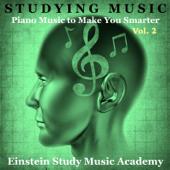 Studying Music: Piano Music to Make You Smarter, Vol. 2