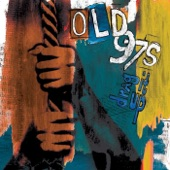 Old 97's - Won't Be Home