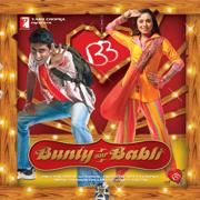 Bunty Aur Babli (Original Motion Picture Soundtrack) - Shankar-Ehsaan-Loy - Shankar-Ehsaan-Loy