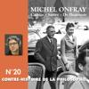 Contre-histoire de la philosophie 20.2 : Camus, Sartre, De Beauvoir - Michel Onfray