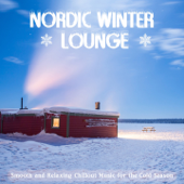 Nordic Winter Chillout Lounge (Smooth and Relaxing Chillout Music for the Cold Season)