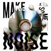 Make Some Noise feat. ZORN, NORIKIYO - EP ジャケット写真