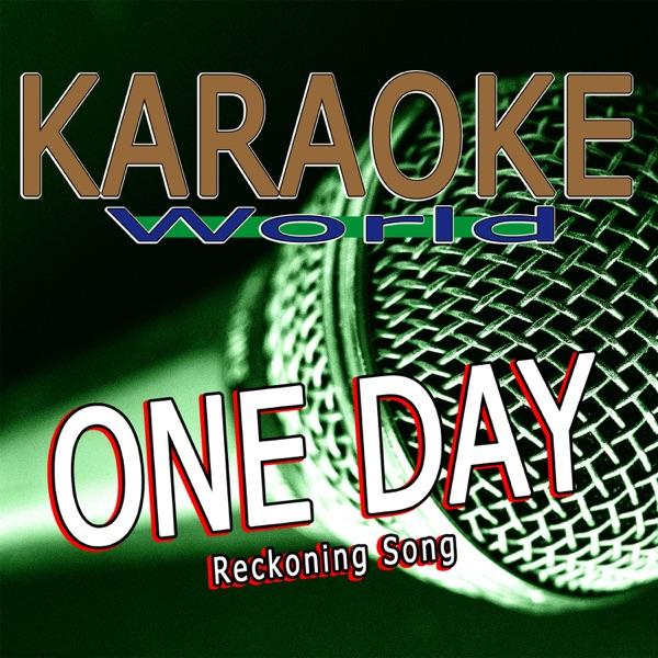 One Day / Reckoning Song (Originally Performed Asaf Avidan & The Mojos) [Karaoke Version] - Single